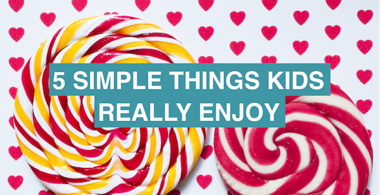 5 simple activities kids really enjoy