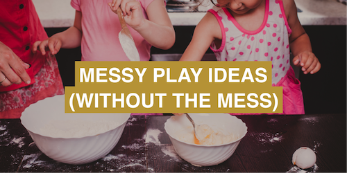Messy play ideas (without the mess!)