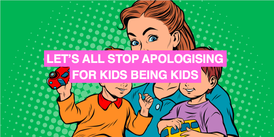 5 situations where you don't need to apologise for your child