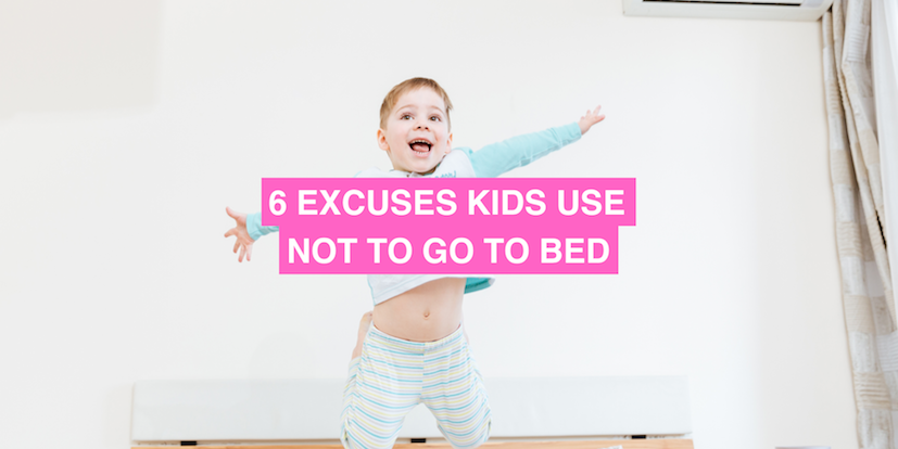 6 excuses kids use not to go to bed