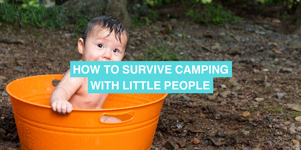 How to go camping with little people