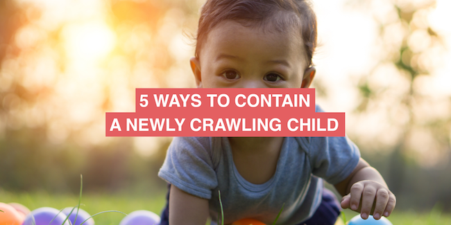 5 ways to contain a newly crawling child
