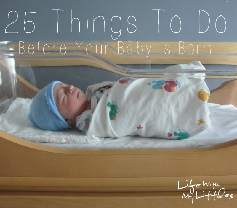 25 Things to Do Before Your Baby is Born Read more